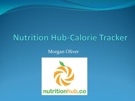 Morgan Oliver. What is Nutrition Hub- Calorie Tracker? User friendly app Windows Phone Food databases totaling millions of generic, packaged, and restaurant.