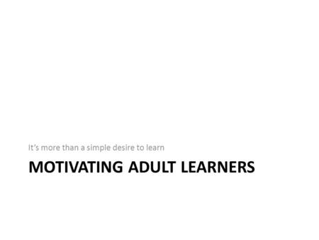 Motivation adult learner