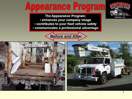 1 Before and After The Appearance Program; enhances your company image contributes to your fleet vehicle safety communicates a professional advantage.