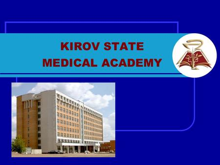 KIROV STATE MEDICAL ACADEMY. KIROV REGION Administrative centerKirov Area120 800 km² Population over 1 500 000 Federal district Volga Federal District.