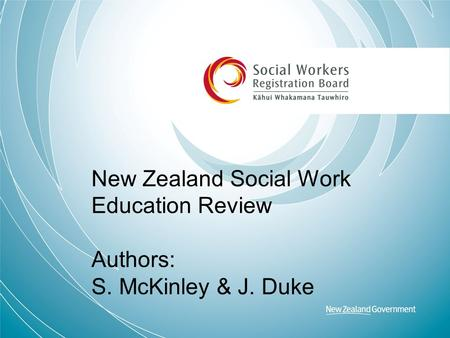 New Zealand Social Work Education Review Authors: S. McKinley & J. Duke.