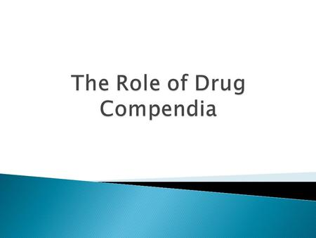  Overview The Drug Compendia  Review Drug Compendia Processes  Benefits of SPL.