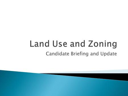Candidate Briefing and Update. 45 minutes. Not a lot of time for most, for me IMPOSSIBLE ! ◦ Personal background ◦ Vision ◦ Development of a comprehensive.