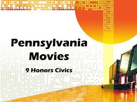 Pennsylvania Movies 9 Honors Civics. Copyright Reminders If you own the music…you can only use 10% of the song in your video. Images fall under copyright.