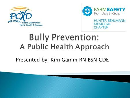 A Public Health Approach Presented by: Kim Gamm RN BSN CDE.