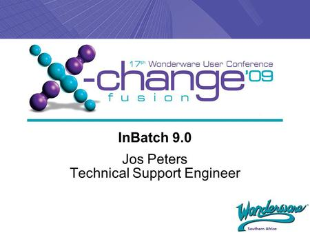 InBatch 9.0 Jos Peters Technical Support Engineer.