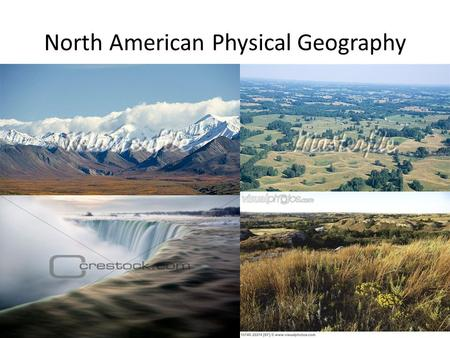 North American Physical Geography. Highlands, Plains and Plateaus Highlands – North American Elevation rises to the west – Appalachian Mts. and Laurentain.