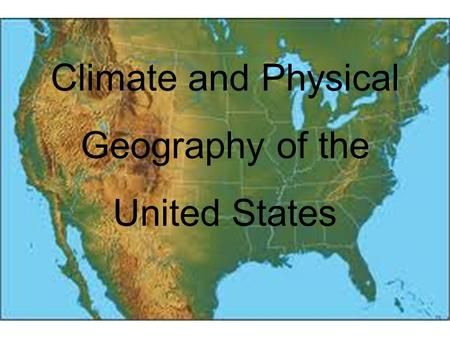 Climate and Physical Geography of the United States.