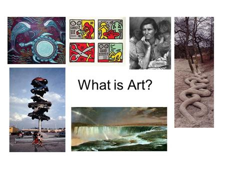 What is Art?. Art is a collection of ideas produced by human skill, imagination and invention Art can be Visual Music Literature Dance Theater Or a combination.