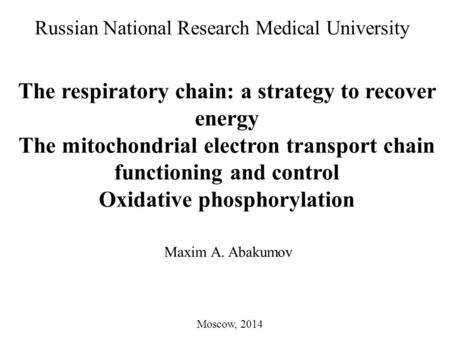 The respiratory chain: a strategy to recover energy The mitochondrial electron transport chain functioning and control Oxidative phosphorylation Russian.