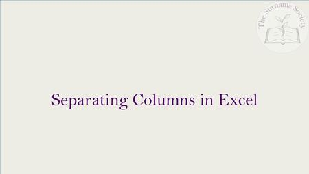 Separating Columns in Excel. An extremely useful function in Excel is the Text to Column feature which can be used for any type of column separation but.