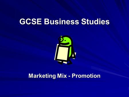 GCSE Business Studies Marketing Mix - Promotion. Activity With the person next to you, list all of the methods that you can think of that businesses use.