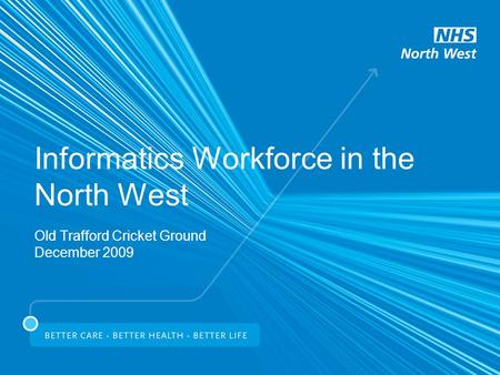 Informatics Workforce in the North West Old Trafford Cricket Ground December 2009.