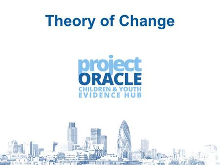 Theory of Change. Text and content copyright © 2014 Project Oracle. All rights reserved. How others in the sector see the value of creating and having.