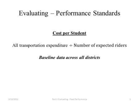 Evaluating – Performance Standards 3/13/2012Part II Evaluating - Fleet Performance1.