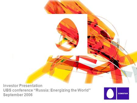 "Investor Presentation UBS conference ""Russia: Energizing the World"" September 2006."