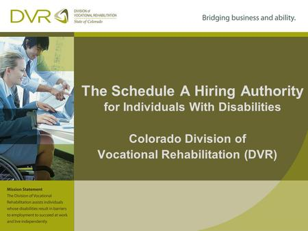 The Schedule A Hiring Authority for Individuals With Disabilities Colorado Division of Vocational Rehabilitation (DVR)