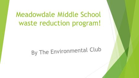 Meadowdale Middle School waste reduction program! By The Environmental Club.
