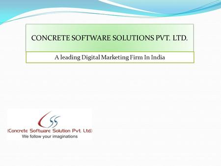 CONCRETE SOFTWARE SOLUTIONS PVT. LTD. A leading Digital Marketing Firm In India.