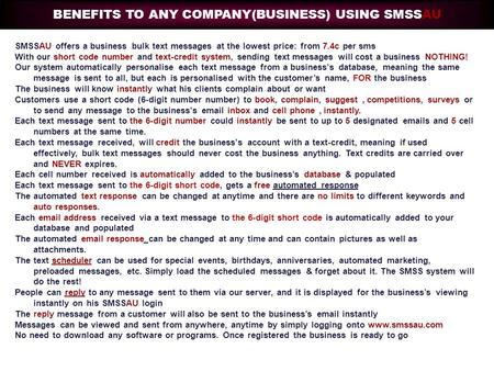 SMSSAU offers a business bulk text messages at the lowest price: from 7.4c per sms With our short code number and text-credit system, sending text messages.