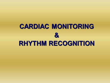 CARDIAC MONITORING & RHYTHM RECOGNITION. How to monitor the ECG (1): Monitoring leads 3-lead system approximates to I, II, III3-lead system approximates.