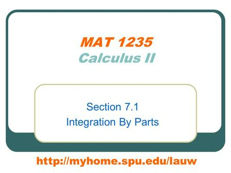 MAT 1235 Calculus II Section 7.1 Integration By Parts