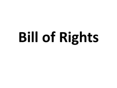 Bill of Rights. Purpose of the Bill of Rights Goal – Limit the power of the federal government – Protect the natural rights of individuals Author(s) –
