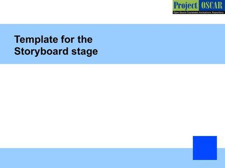 Template for the Storyboard stage. General Instructions: The template shown is an example. You can add more slides if required. Include images for explaining.
