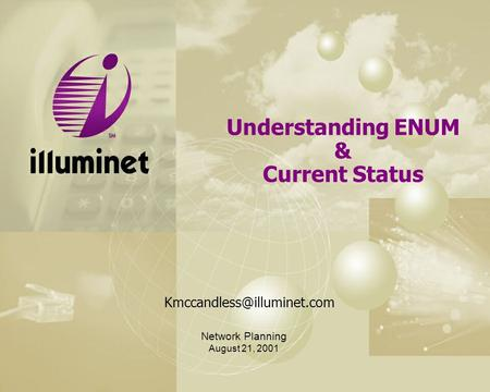 Understanding ENUM & Current Status Network Planning August 21, 2001