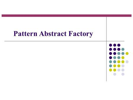 Pattern Abstract Factory