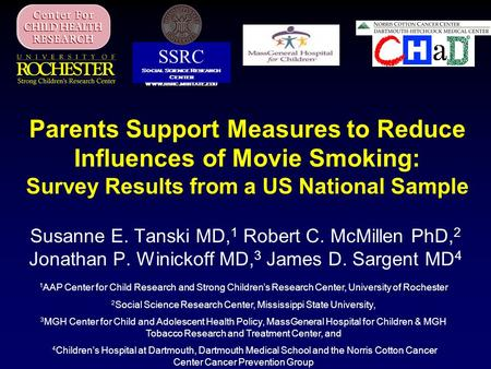 Parents Support Measures to Reduce Influences of Movie Smoking: Survey Results from a US National Sample Susanne E. Tanski MD, 1 Robert C. McMillen PhD,