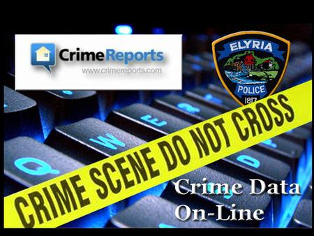 Crime Reports  The Elyria Police Department has enlisted the services of Public Engines Inc. and Crimereports.com to provide a visual representation.