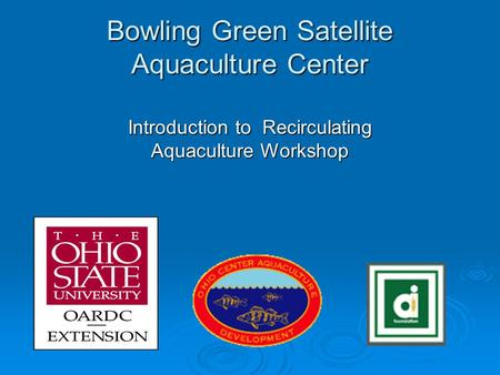 Bowling Green Satellite Aquaculture Center