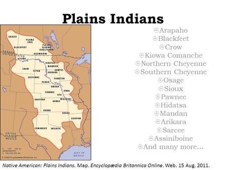 Plains Indians Arapaho Blackfeet Crow Kiowa Comanche Northern Cheyenne