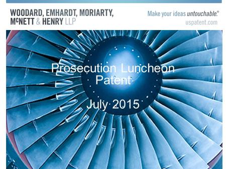 Prosecution Luncheon Patent July 2015. Calendar AIPLA –PCT Seminar  July 20-21- San Francisco  July 23-24- Alexandria IPO Annual Meeting –Sept. 27-29-