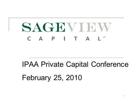 1 IPAA Private Capital Conference February 25, 2010.