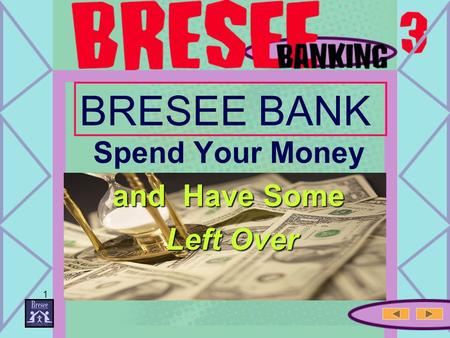 1 BRESEE BANK Spend Your Money and Have Some Left Over.