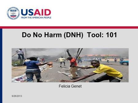 Do No Harm (DNH) Tool: 101 Felicia Genet 9/26/2013.