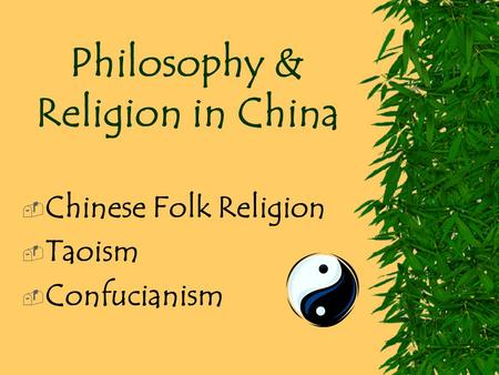 an essay on taoism and confucianism in chinese philosophy Chinese philosophers, on the other hand, don't have too much to say about  misfortune confucius, the best known and most influential thinker in chinese  history, wrote  taoism, spelled daoism in the pinyin system of romanization  used in.