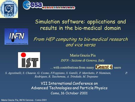 Maria Grazia Pia, INFN Genova - Como 2001 From HEP computing to bio-medical research and vice versa Simulation software: applications and results in the.