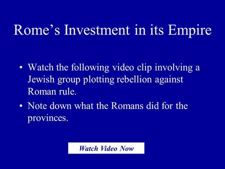 Rome's Investment in its Empire