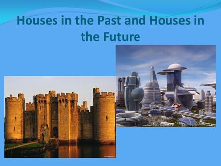 Houses in the Past and Houses in the Future. proverbs and sayings supporting the importance of home to a person: Complete the sentenses: East or West,
