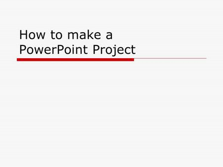 How to make a PowerPoint Project. Introduction to PowerPoint  PowerPoint is a useful tool in creating presentations, it is offered as a part of the Microsoft.