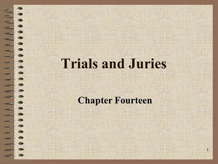 1 Trials and Juries Chapter Fourteen. 2 Sixth Amendment In all criminal prosecutions, the accused shall enjoy the right to a speedy and public trial,