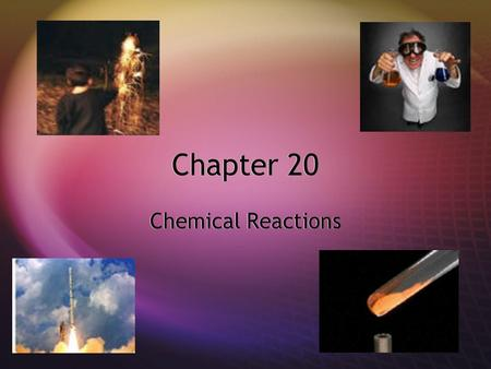 Chapter 20 Chemical Reactions. 20.1 Chemical Changes  When you bite into your food, you chew it into smaller pieces.  Chewing does not alter the chemical.