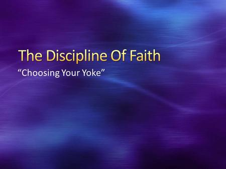 """Choosing Your Yoke"". Early in the reign of Zedekiah son of Josiah king of Judah, this word came to Jeremiah from the L ORD : 2 This is what the L ORD."