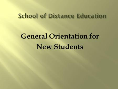 General Orientation for New Students.  Deficiencies should be submitted before the final examination date to avoid withheld grade  Check your checklist.