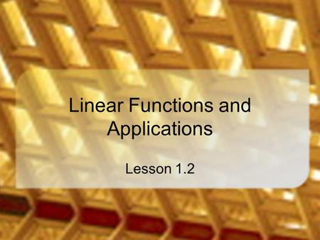Linear Functions and Applications Lesson 1.2. A Break Even Calculator Consider this web site which helps a business person know when they are breaking.