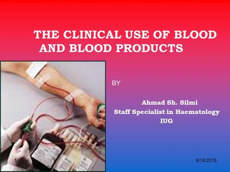 THE CLINICAL USE OF BLOOD AND BLOOD PRODUCTS