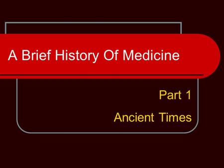 A Brief History Of Medicine Part 1 Ancient Times.